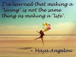 Maya Angelou Quote for Life
