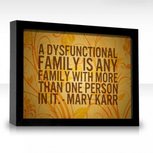 Dysfunctional Family Quotes