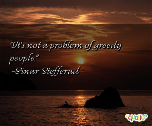 Greedy People Quotes