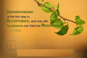 Understanding is the first step to acceptance, and only with ...