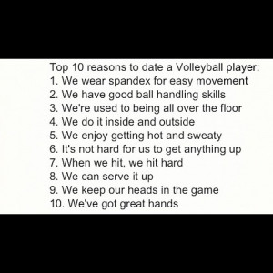 Date A Volleyball Player Quotes. QuotesGram 10 Reasons To Play Volleyball
