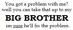 ... =http://www.pics22.com/big-brother-brother-quote/][img] [/img][/url