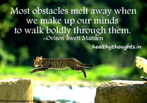 obstacles quotes-thought for the day--Orison Swett Marden
