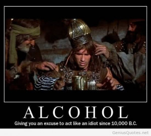 Alcohol Giving You An Excuse To Act Like An Idiot Since 10000 B.c