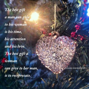 The best gift a man can give to his woman is his time, his attention ...
