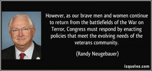 However, as our brave men and women continue to return from the ...