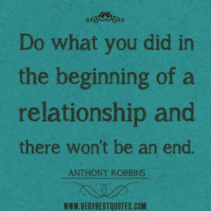 Relationship quotes do what you did in the beginning of a relationship ...