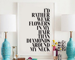 Rather Wear Flowers In My H air Than Diamonds Around My Neck ...