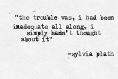 ... hadn t thought about it sylvia plath the bell jar # book # quotes