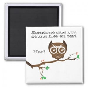 Funny Owl Sayings magnet