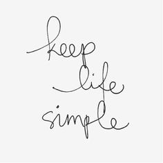 keep life simple agreed # quotes # wordstoliveby more sunday quotes ...