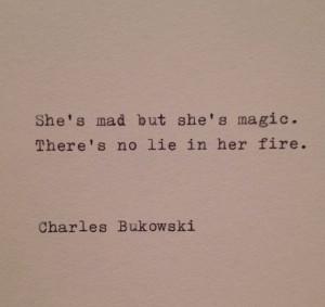 ... Bukowski Quotes, Fire Quotes, Passion Quote, Typewriter Quote, Magic