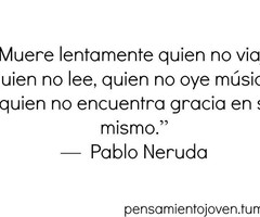 tagged with frases de pablo neruda