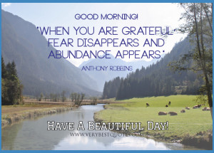 Have A Beautiful day! Grateful good morning picture quotes