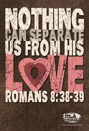Teen Missions International – Bible Verse – Romans 8:38-39