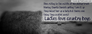 Ladies love country boys! Profile Facebook Covers