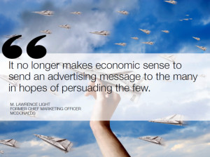It no longer makes economic sense to send an advertising message to ...