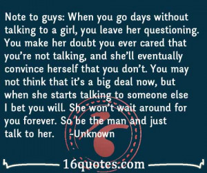 note to guys when you go days without talking to a girl you leave her ...