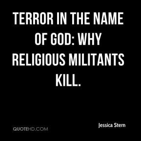 Jessica Stern - Terror in the Name of God: Why Religious Militants ...