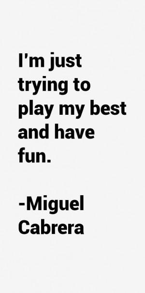 Miguel Cabrera Quotes amp Sayings