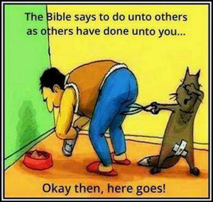 The Bible says to do unto others