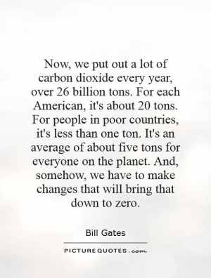 Now we put out a lot of carbon dioxide every year over 26 billion