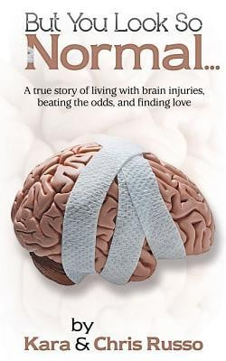 ... of Living with Brain Injuries, Beating the Odds, and Finding Love