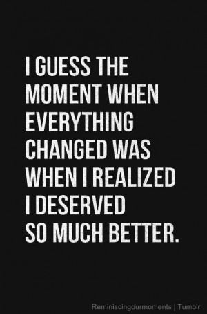 deserve so much better quotes