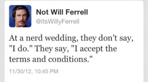 funny quotes humor lol nerds wedding will ferrell and he got payback ...