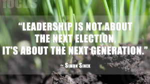 Leadership is Not About the Next Election