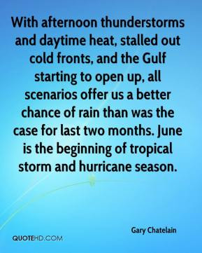 Gary Chatelain - With afternoon thunderstorms and daytime heat ...