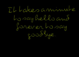 Quotes About Saying Goodbye Forever And forever to say goodbye