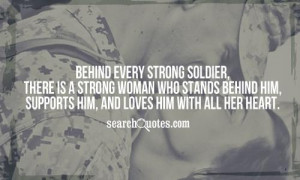 Behind every strong soldier, there is a strong woman who stands behind ...