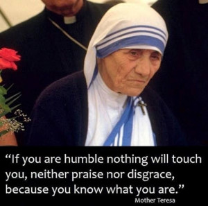 Humility ~ Mother Teresa quote