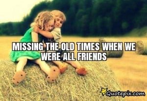 missing the old times quotes