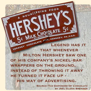 Legend has it that whenever Milton Hershey saw one of his company's ...
