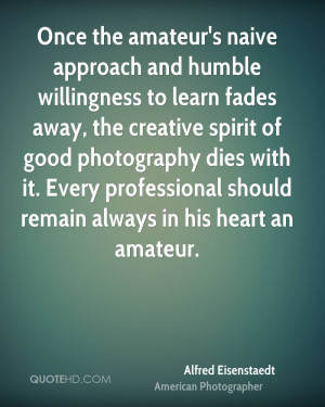 Alfred Eisenstaedt Photography Quotes