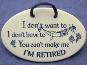 Retirement Humor Ceramic Gift Plaque