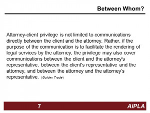 AIPLA7 Between Whom? Attorney-client privilege is not limited to ...