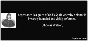 Repentance is a grace of God's Spirit whereby a sinner is inwardly ...