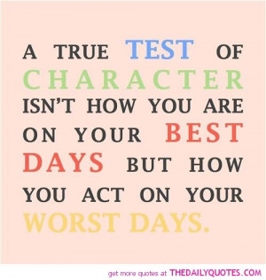 life quotes sayings poems poetry pic ... True Test, Character Quotes ...