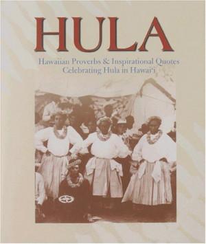 ... Hawaiian Proverbs and Inspirational Quotes Celebrating Hula in Hawaii