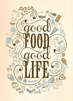 Good Food means a Good Life!