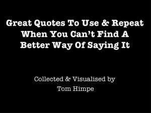 Great Quotes To Use & Repeat When You Can't Find A Better Way Of ...