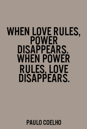 Love Power Quotes when power of love disappear around us then no ...