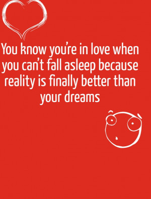 When you are in Love, Funny – Reality is better than your Dreams: