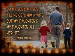 my son till he gets him a wife but my daughter s my daughter all her ...