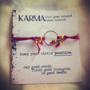 believe in Karma.....