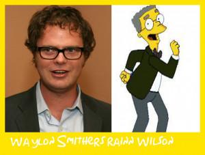 Waylon Smithers Rainn Wilson