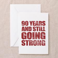 90th Birthday Still Going Strong Greeting Card for